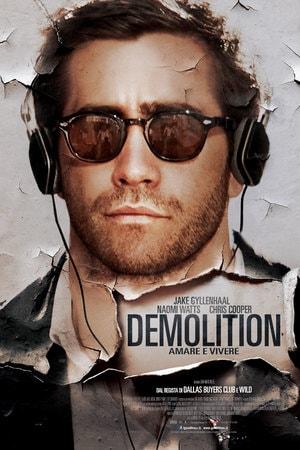 locandina di Demolition - Amare e vivere