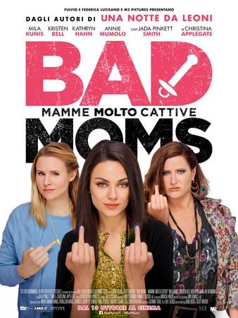 locandina di Bad Moms - Mamme molto cattive