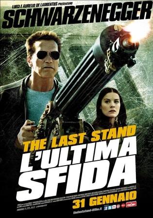 locandina di The Last Stand - L'ultima sfida