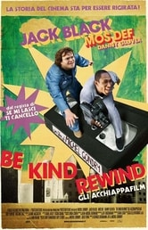 Be Kind Rewind. Gli acchiappafilm