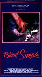 Locandina di Blood Simple - Sangue facile