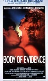 Body of Evidence. Il corpo del reato