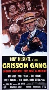 Grissom Gang. Niente orchidee per Miss Blandish