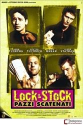 Lock & Stock. Pazzi scatenati