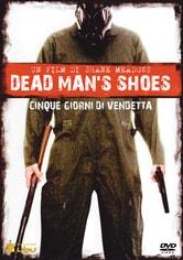 Dead Man's Shoes. Cinque giorni di vendetta