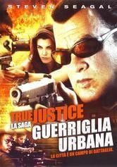 True Justice. Guerriglia urbana