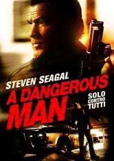 A Dangerous Man. Solo contro tutti