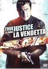 True Justice. La vendetta