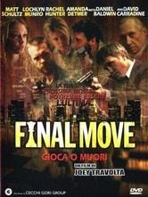 Final Move - Gioca o muori
