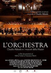 L'Orchestra. Claudio Abbado e i musicisti della Mozart
