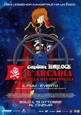 Capitan Harlock: L'Arcadia della mia giovinezza