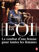La loi, le combat d'une femme pour toutes les femmes