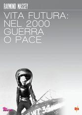 La vita futura nel 2000 guerra o pace