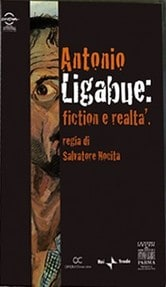 Antonio Ligabue: fiction e realtà