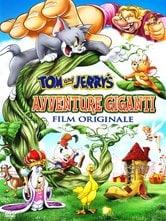 Tom & Jerry: Avventure giganti