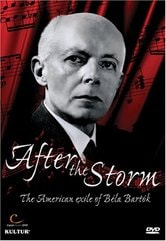 After the Storm - The American Exile of Béla Bartók