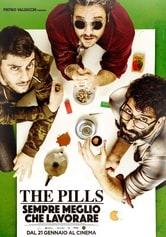 The Pills: Sempre meglio che lavorare