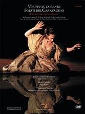 Voluptas dolendi - I gesti del Caravaggio