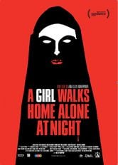 Locandina A Girl Walks Home Alone at Night
