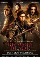 Locandina Dragon Blade - La battaglia degli Imperi