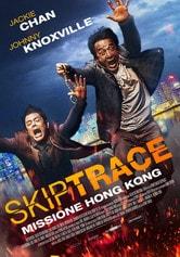 Locandina Skiptrace - Missione Hong Kong