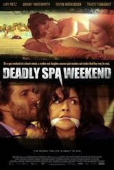 Deadly Spa - Weekend da incubo