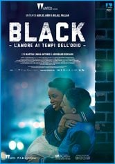 Locandina Black - L'amore ai tempi dell'odio