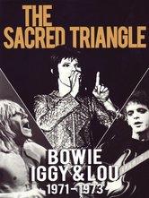 The Sacred Triangle: Lou Reed - Iggy Pop - David Bowie