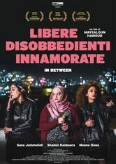 In Between - Libere, disobbedienti, innamorate