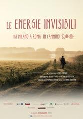 Locandina Le energie invisibili - Da Milano a Roma in cammino