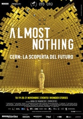Locandina Almost Nothing - CERN: La scoperta del futuro