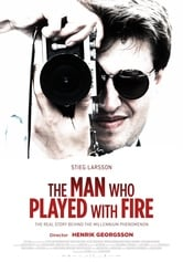 Stieg Larsson – The Man Who Played With Fire