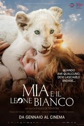 Locandina Mia e il leone bianco
