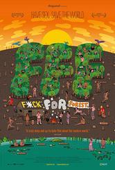 Fuck for Forest - Facciamo l'amore salviamo il pianeta