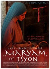 Locandina Maryam of Tsyon - Cap I Escape to Ephesus