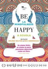 Locandina Be Happy: La Mindfulness a Scuola