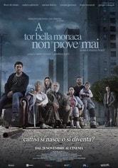 A Tor Bella Monaca non piove mai