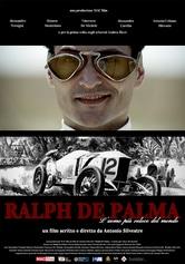 Ralph De Palma. L'uomo più veloce del mondo