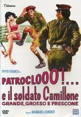 Patrocloo!... e il soldato Camillone grande grosso e frescone