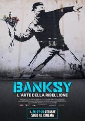 Locandina Banksy - L'arte della ribellione