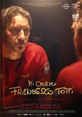 Locandina Mi chiamo Francesco Totti
