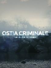 Ostia criminale - La mafia a Roma