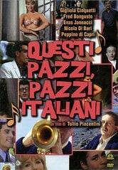Questi pazzi, pazzi italiani