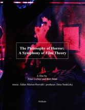 The Philosophy of Horror: A Symphony of Film Theory