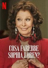 Cosa farebbe Sophia Loren?