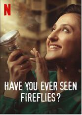 Have You Seen Fireflies?