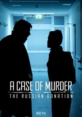 A Case of Murder - The Russian Donation