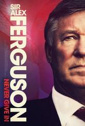 Sir Alex Ferguson: Mai arrendersi
