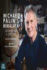 Michael Palin's Himalaya - Journey of a lifetime