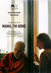 Mama, I'm Home